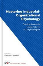 Mastering Industrial-Organizational Psychology