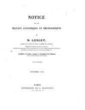 Notice sur les travaux anatomiques et physiologiques de M. Longet, etc