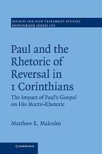 Paul and the Rhetoric of Reversal in 1 Corinthians: Volume 155