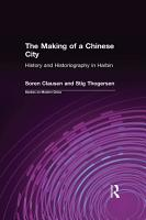 The Making of a Chinese City  History and Historiography in Harbin PDF