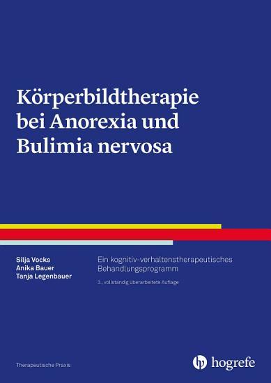 K  rperbildtherapie bei Anorexia und Bulimia Nervosa PDF