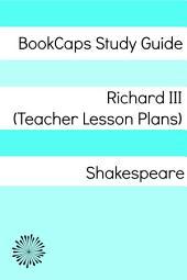 Richard III Teacher Lesson Plans