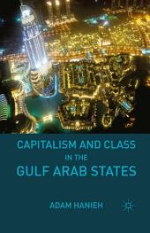 Capitalism and Class in the Gulf Arab States