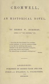 Cromwell: An Historical Novel, Volume 1