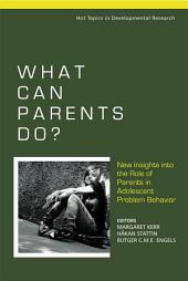 What Can Parents Do?: New Insights into the Role of Parents in Adolescent Problem Behavior