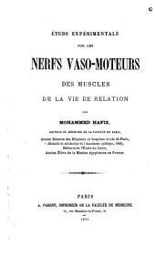 Étude expérimentale sur les nerfs vaso-moteurs des muscles de la vie de relation