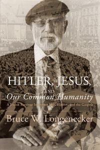 Hitler  Jesus  and Our Common Humanity PDF