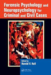 Forensic Psychology and Neuropsychology for Criminal and Civil Cases