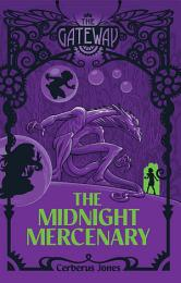 The Gateway: The Midnight Mercenary