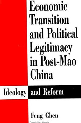 Economic Transition and Political Legitimacy in Post Mao China PDF