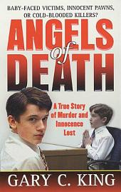 Angels of Death: A True Story of Murder and Innocence Lost