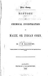 History and Chemical Investigation of Maize, Or Indian Corn