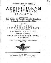 Disp. iur. de aedificiorum privatorum iuribus