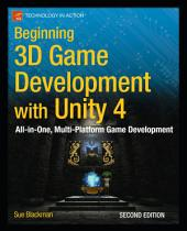 Beginning 3D Game Development with Unity 4: All-in-one, multi-platform game development, Edition 2