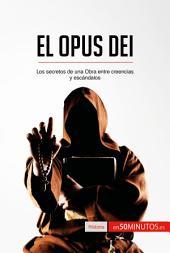 El Opus Dei: Los secretos de una Obra entre creencias y escándalos