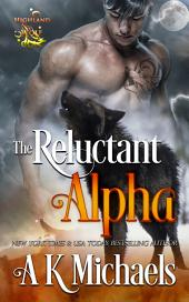 Highland Wolf Clan, Book 1, The Reluctant Alpha: The Reluctant Alpha