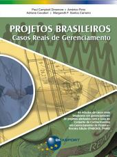 Projetos Brasileiros - Casos Reais de Gerenciamento