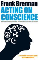Acting on Conscience PDF