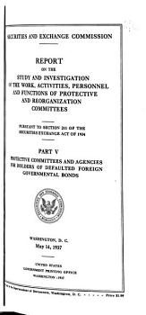 Report on the Study and Investigation of the Work  Activities  Personnel and Functions of Protective and Reorganization Committees PDF