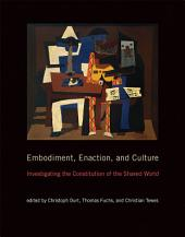 Embodiment, Enaction, and Culture: Investigating the Constitution of the Shared World