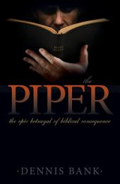 The Piper: The Epic Betrayal of Biblical Consequence