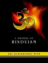A Primer of Hinduism: Sri Ramakrishna Math
