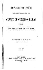 Reports of Cases Argued and Determined in the Court of Common Pleas for the City and County of New York [1859-1891]: Volume 1