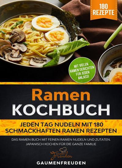 Ramen Kochbuch     Jeden Tag Nudeln mit 180 Ramen Rezepten PDF