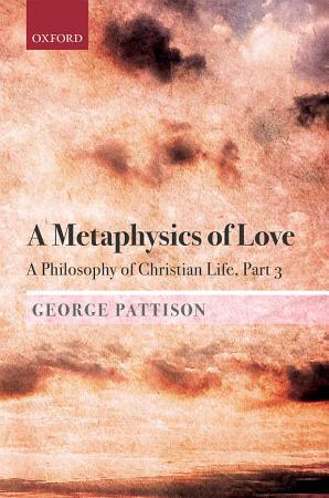 A Metaphysics of Love PDF