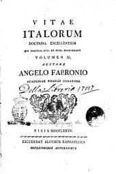 Vitae Italorum doctrina excellentium qui saeculis 17. et 18. floruerunt. Volumen 1. [-20] auctore Angelo Fabronio Academiae Pisanae curatore: 11