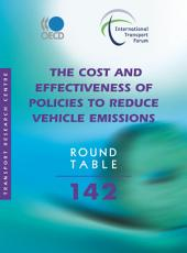 ITF Round Tables The Cost and Effectiveness of Policies to Reduce Vehicle Emissions
