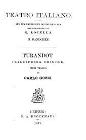 Turandot, principessa chinese: fiaba tragica di Carlo Gozzi