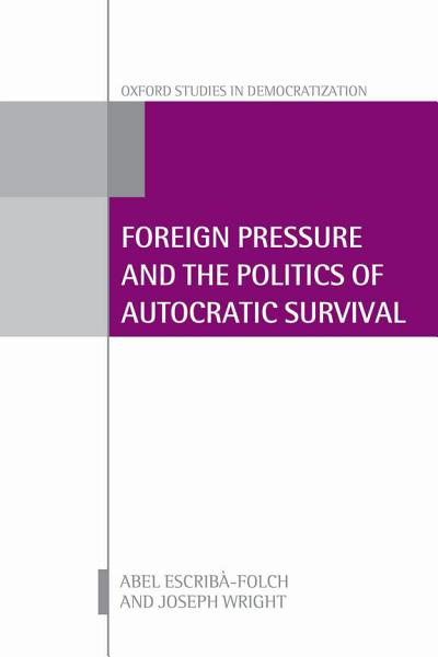 Download Foreign Pressure and the Politics of Autocratic Survival Book