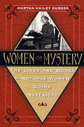 Women of Mystery: The Lives and Works of Notable Women Crime Novelists