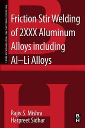 Friction Stir Welding of 2XXX Aluminum Alloys including Al-Li Alloys