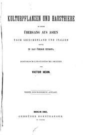 Kulturpflanzen und Hausthiere in ihrem übergang aus Asien nach Griechenland und Italien sowie in das übrige Europa: Historisch-linguistische Skizzen