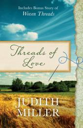 Threads of Love: Also includes bonus story of Woven Threads