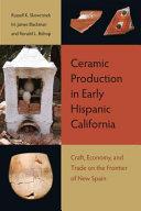 Ceramic Production in Early Hispanic California PDF