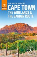 The Rough Guide to Cape Town  Winelands   Garden Route PDF