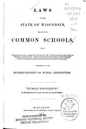 Laws of the State of Wisconsin Relating to Common Schools