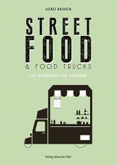 Street Food & Food Trucks: Das Handbuch für Gründer