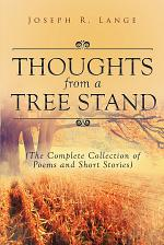 Thoughts from a Tree Stand (The Complete Collection of Poems and Short Stories)