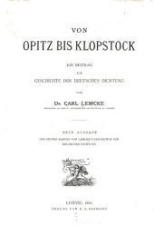 Von Opitz bis Klopstock: ein beitrag zur geschichte der deutschen dichtung