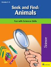 Seek and Find: Animals: Fun with Science Skills