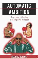 Automatic Ambition
