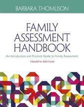 Family Assessment Handbook: An Introductory Practice Guide to Family Assessment: Edition 4