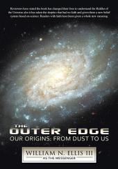 The Outer Edge: Our Origins: From Dust to Us