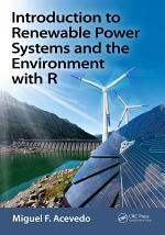 Introduction to Renewable Power Systems and the Environment with R