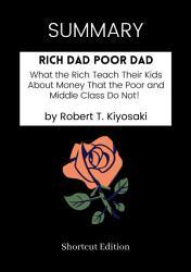 Summary Rich Dad Poor Dad By Robert T Kiyosaki Book PDF