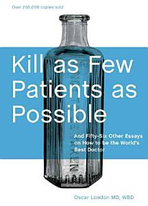Kill as Few Patients as Possible